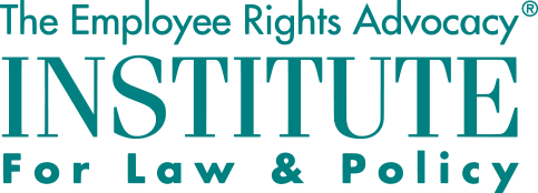 The Employee Rights Advocacy Institute for Law & Policy